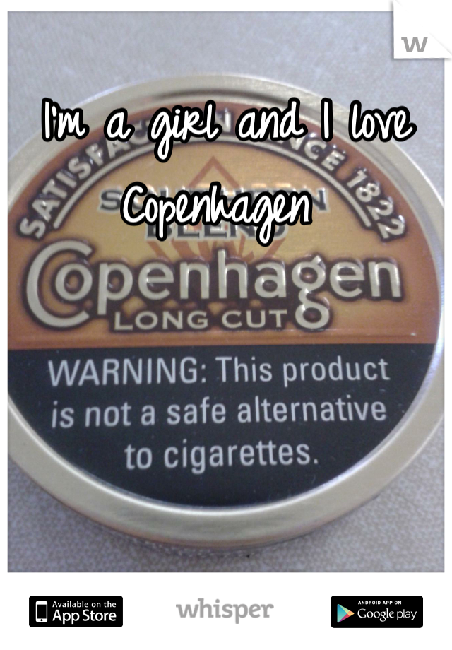 I'm a girl and I love Copenhagen