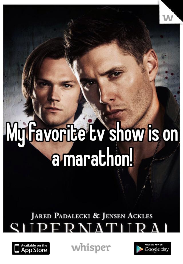 My favorite tv show is on a marathon!