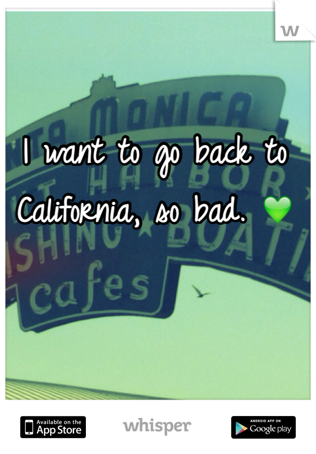 I want to go back to California, so bad. 💚