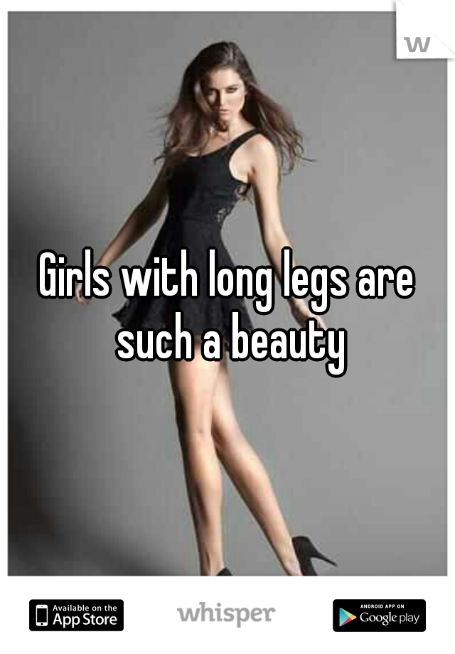 Girls with long legs are such a beauty