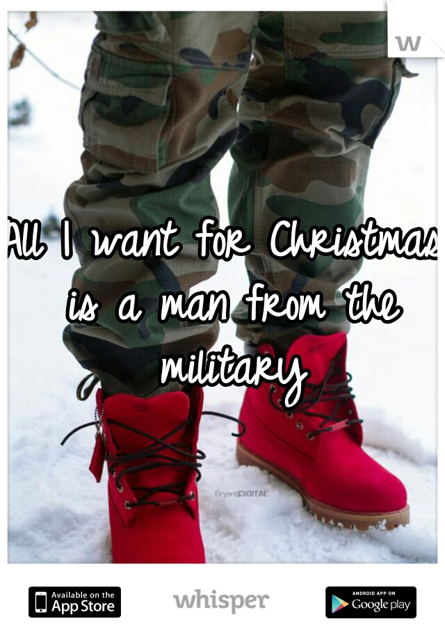All I want for Christmas is a man from the military