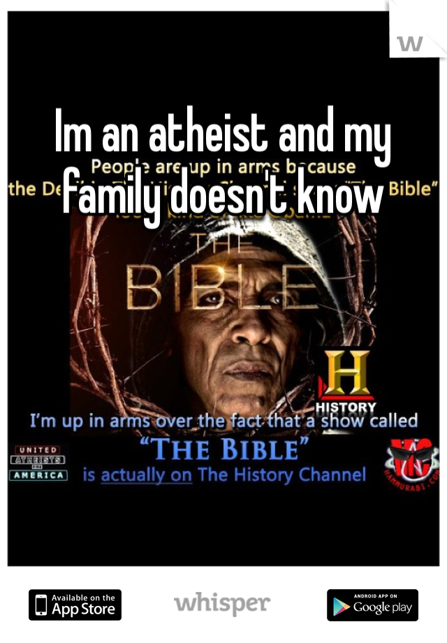 Im an atheist and my family doesn't know