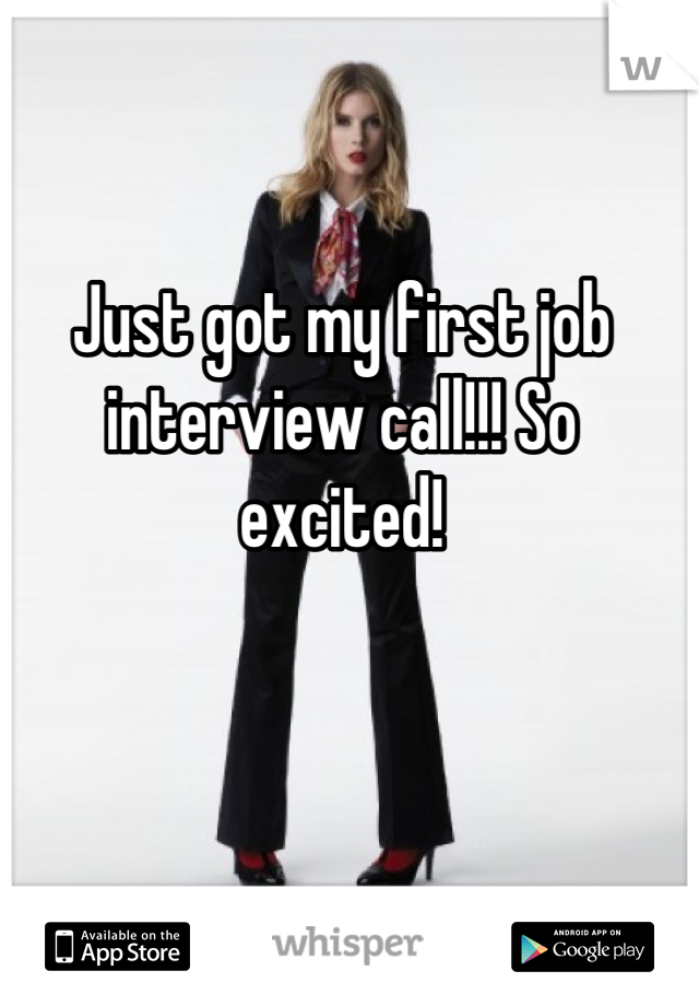 Just got my first job interview call!!! So excited!