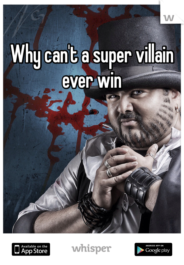 Why can't a super villain ever win