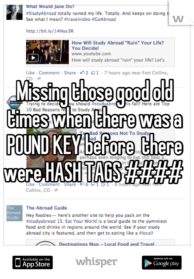 Missing those good old times when there was a POUND KEY before  there were HASH TAGS ####