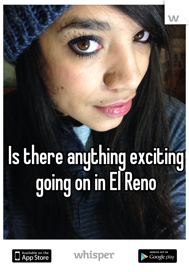 Is there anything exciting going on in El Reno