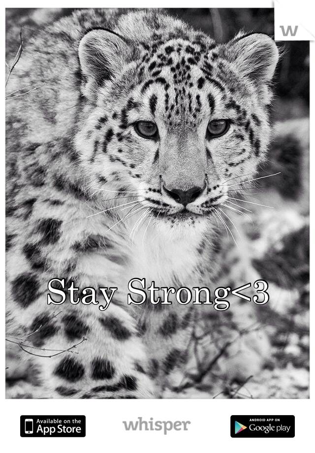 Stay Strong<3