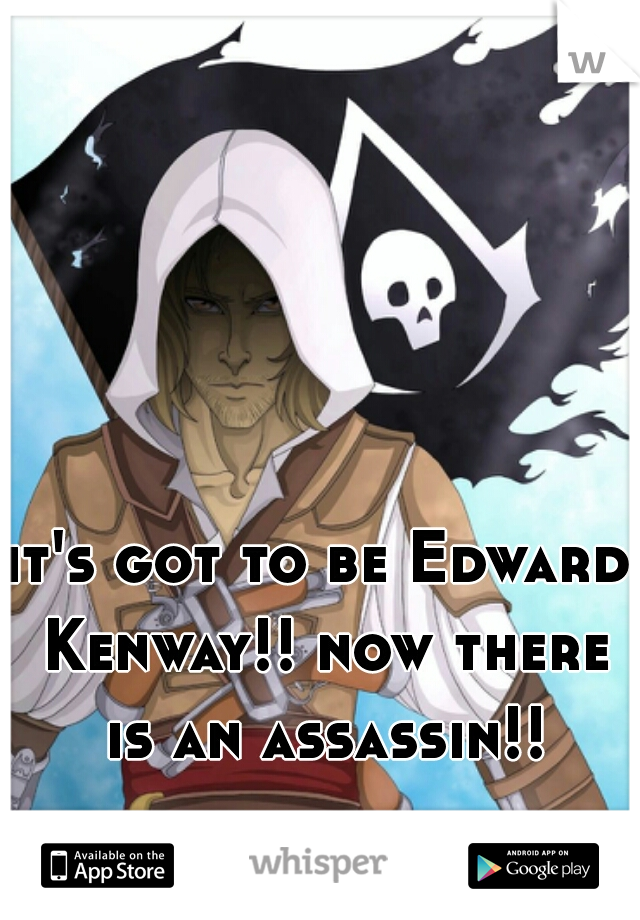 it's got to be Edward Kenway!! now there is an assassin!!