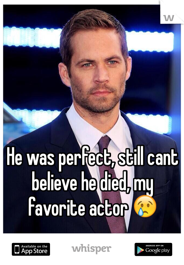 He was perfect, still cant believe he died, my favorite actor 😢
