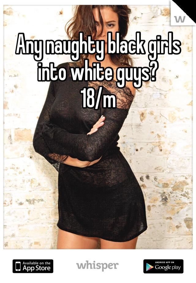 Any naughty black girls into white guys? 18/m