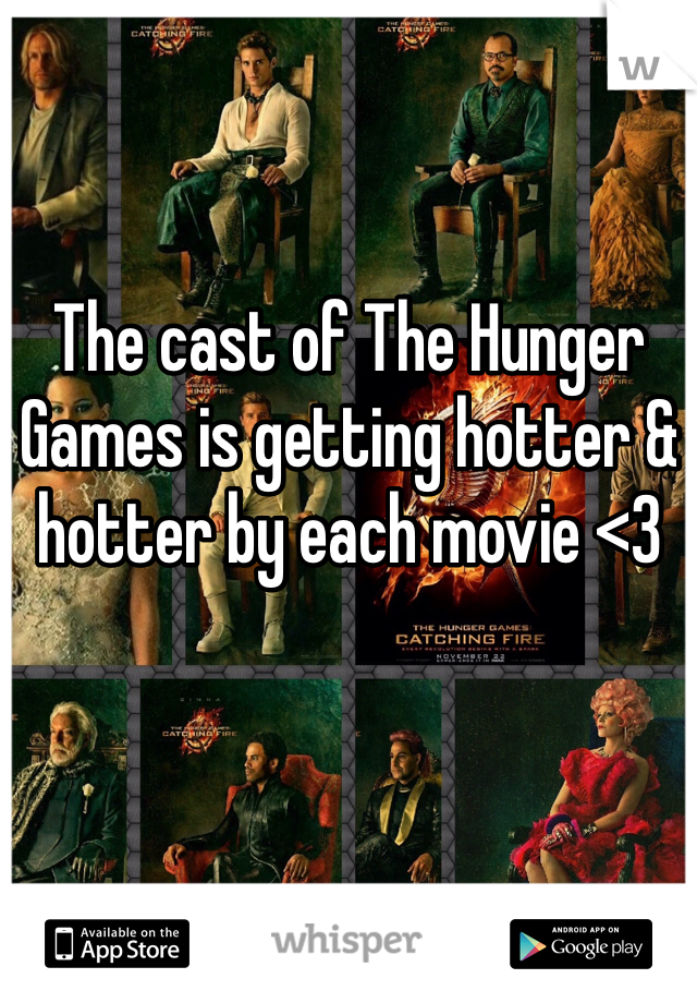The cast of The Hunger Games is getting hotter & hotter by each movie <3