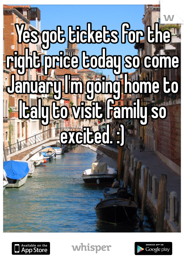 Yes got tickets for the right price today so come January I'm going home to Italy to visit family so excited. :)
