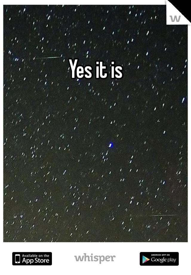 Yes it is
