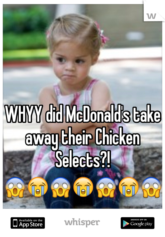 WHYY did McDonald's take away their Chicken Selects?!  😱😭😱😭😱😭😱