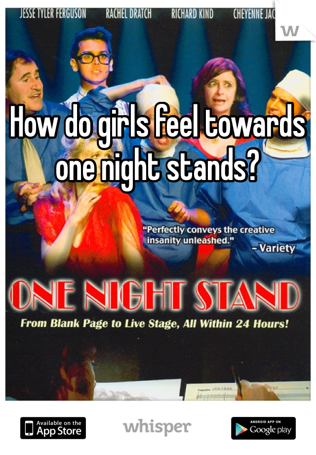 How do girls feel towards  one night stands?