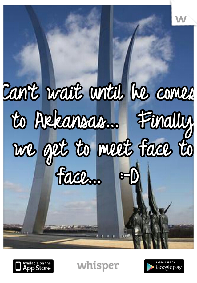 Can't wait until he comes to Arkansas...  Finally we get to meet face to face...  :-D