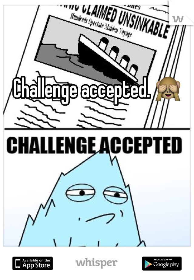 Challenge accepted. 🙈