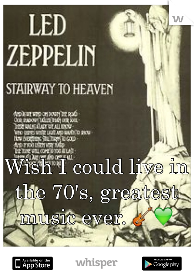 Wish I could live in the 70's, greatest music ever. 🎸💚