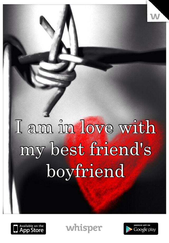 I am in love with my best friend's boyfriend