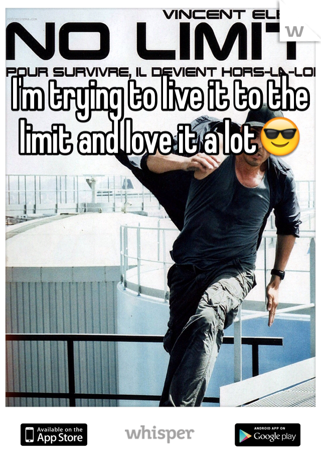 I'm trying to live it to the limit and love it a lot😎