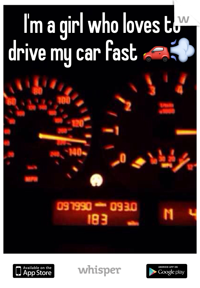 I'm a girl who loves to drive my car fast 🚗💨