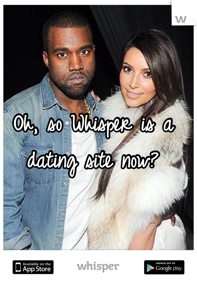 Oh, so Whisper is a dating site now?