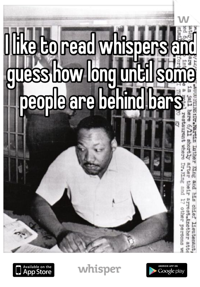 I like to read whispers and guess how long until some people are behind bars