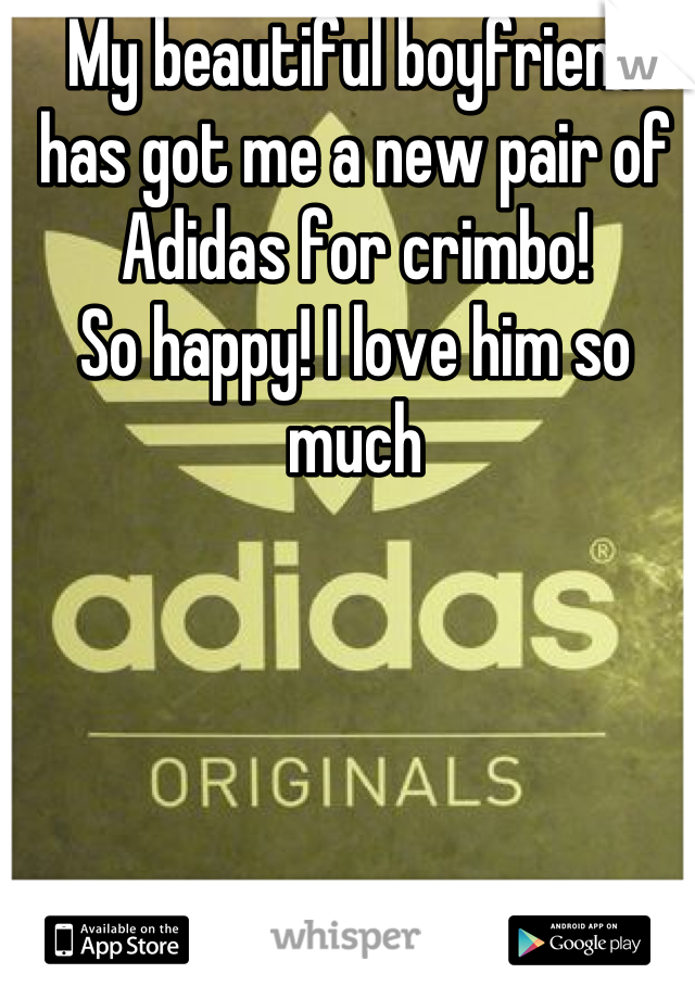 My beautiful boyfriend has got me a new pair of Adidas for crimbo!  So happy! I love him so much