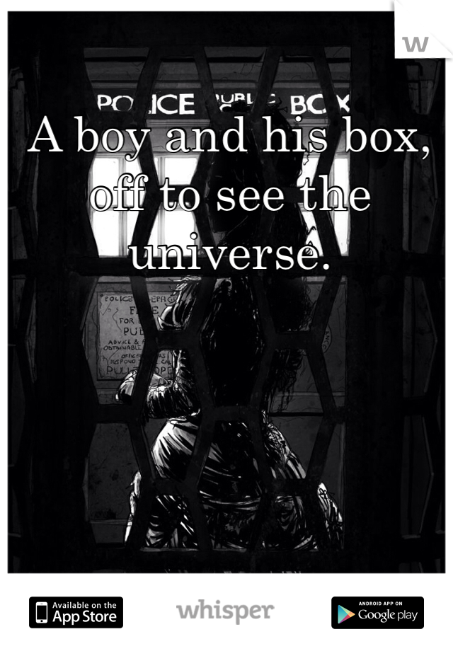 A boy and his box, off to see the universe.