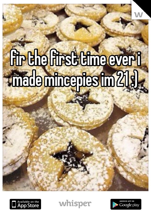 fir the first time ever i made mincepies im 21 :)