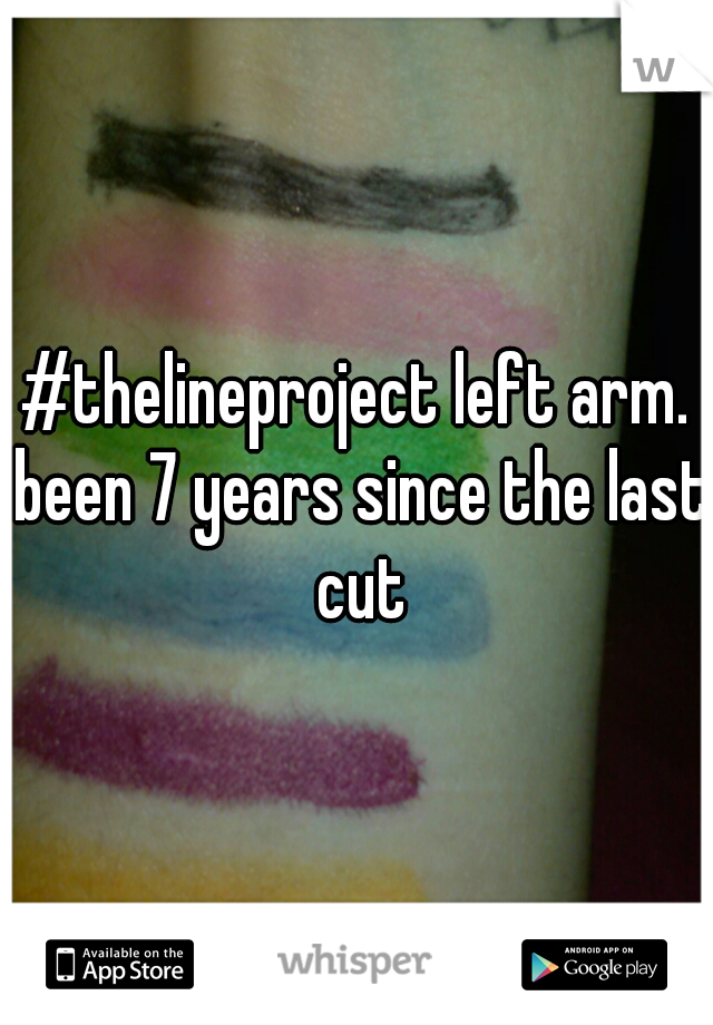 #thelineproject left arm. been 7 years since the last cut