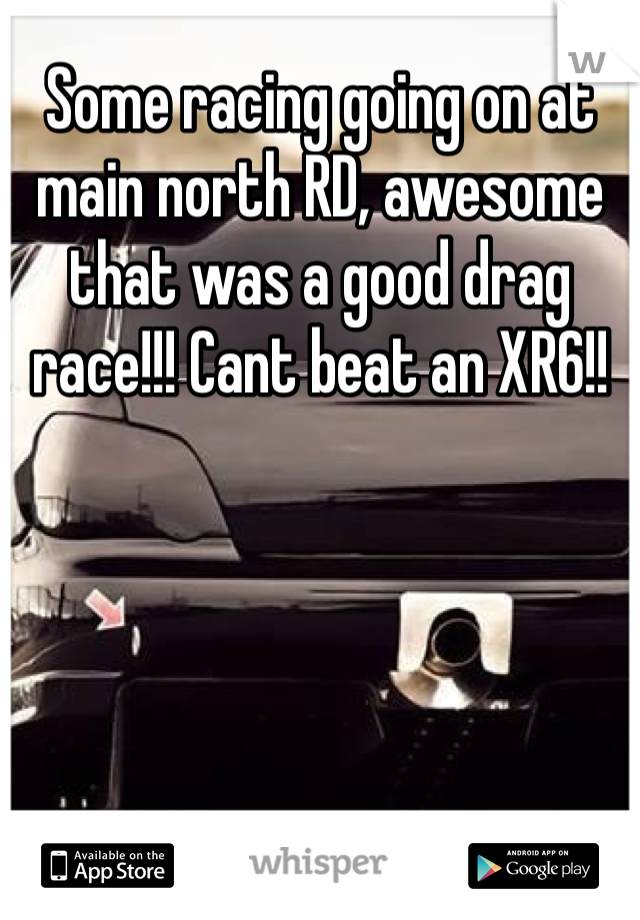 Some racing going on at main north RD, awesome that was a good drag race!!! Cant beat an XR6!!