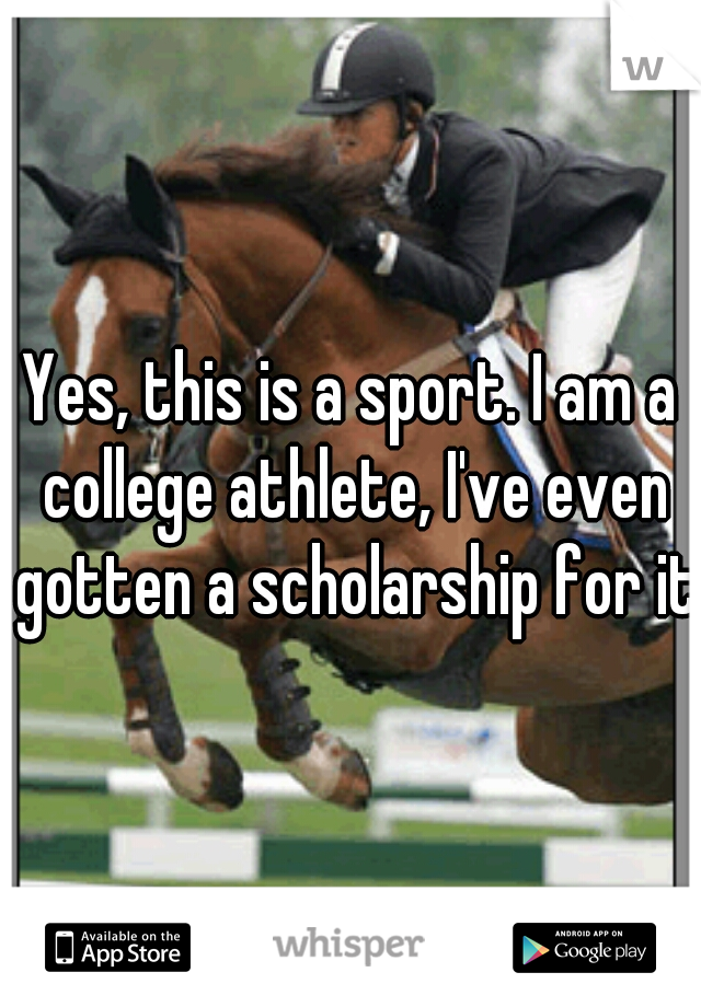 Yes, this is a sport. I am a college athlete, I've even gotten a scholarship for it.
