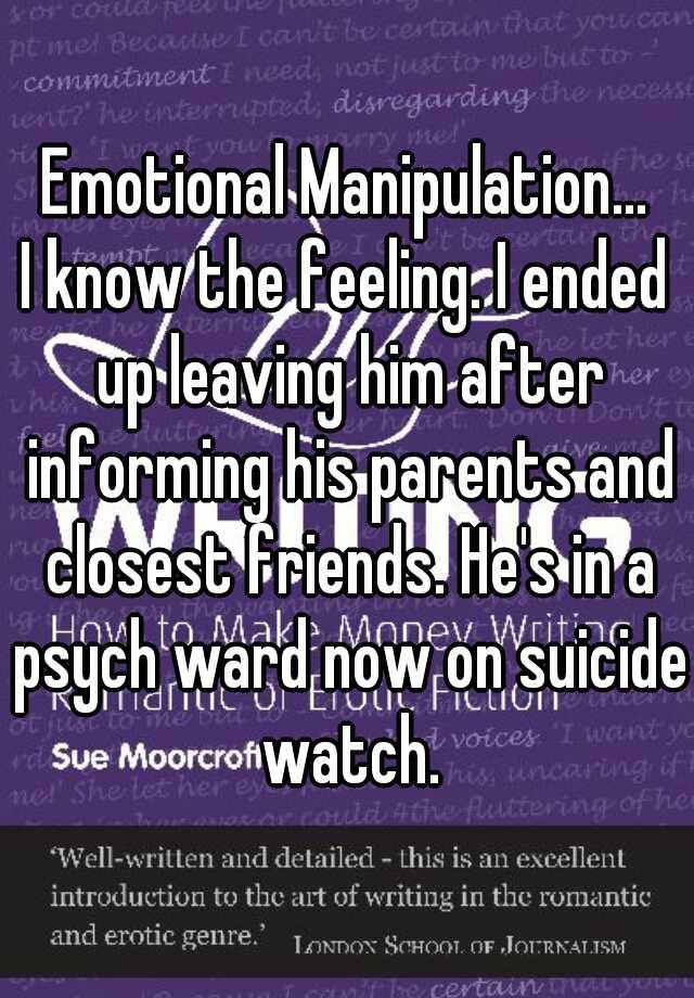 Emotional Manipulation    I know the feeling  I ended up