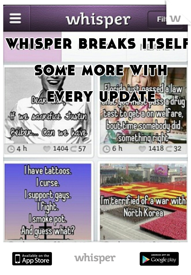 whisper breaks itself some more with every update