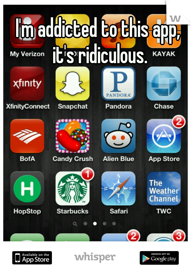 I'm addicted to this app, it's ridiculous.