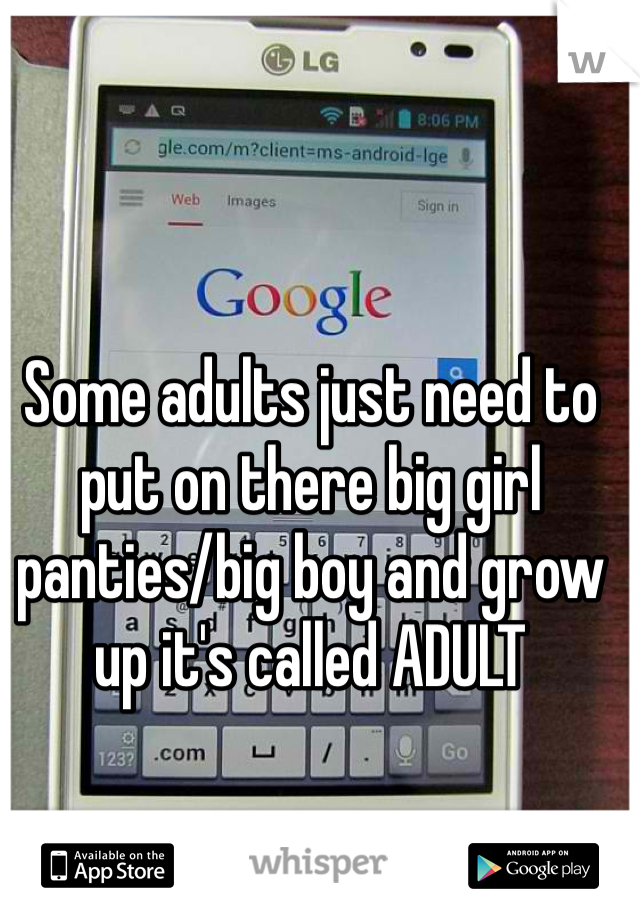 Some adults just need to put on there big girl panties/big boy and grow up it's called ADULT