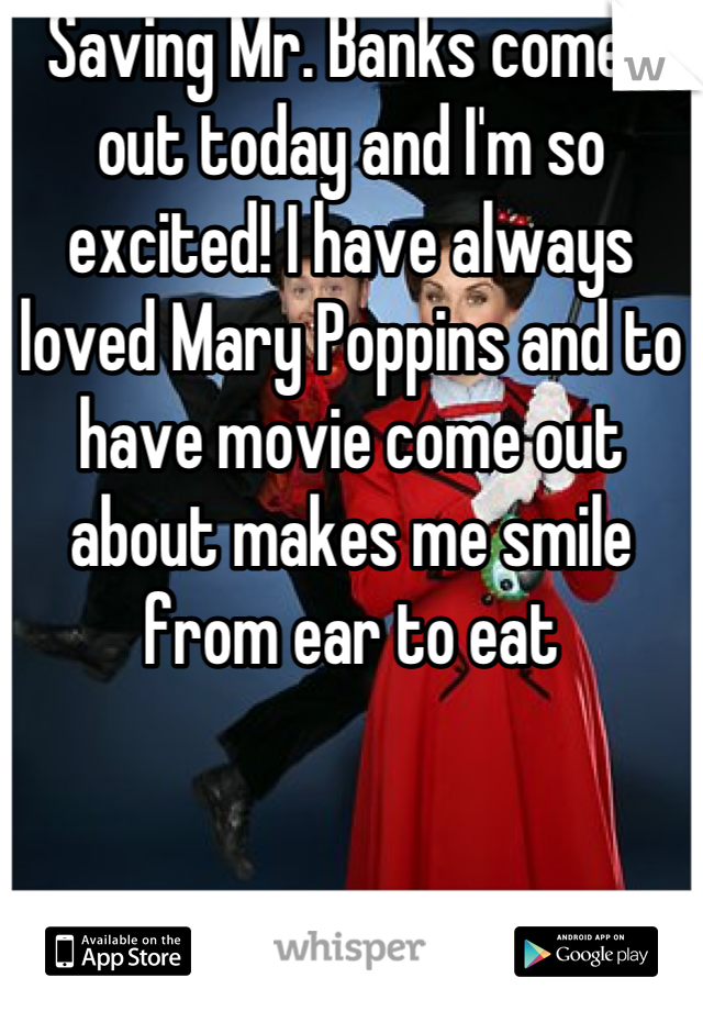 Saving Mr. Banks comes out today and I'm so excited! I have always loved Mary Poppins and to have movie come out about makes me smile from ear to eat