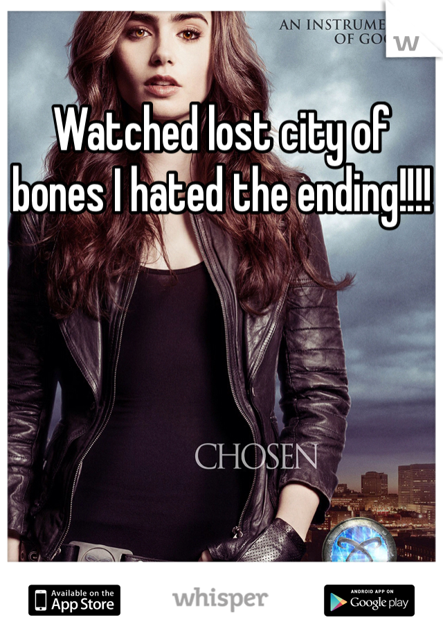 Watched lost city of bones I hated the ending!!!!