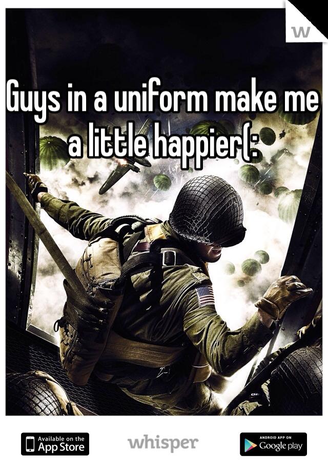 Guys in a uniform make me a little happier(: