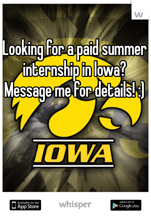 Looking for a paid summer internship in Iowa? Message me for details! :)