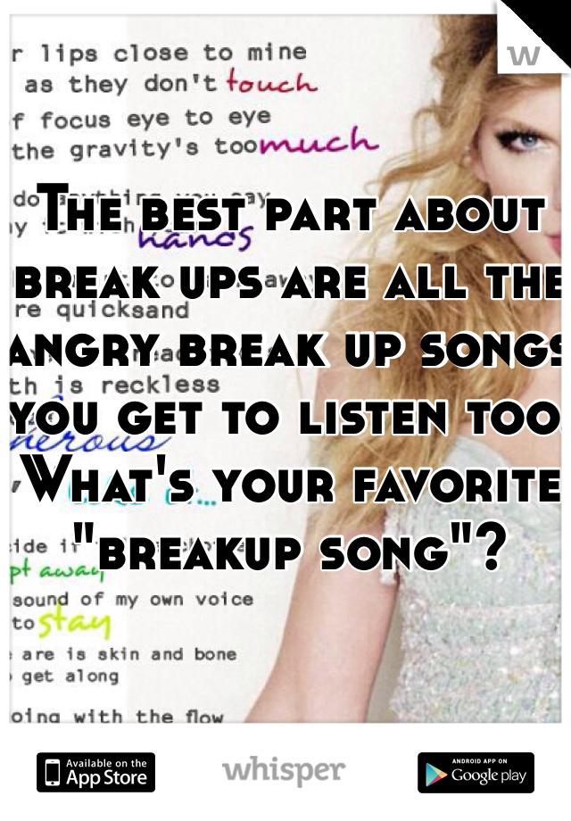 Best angry break up songs