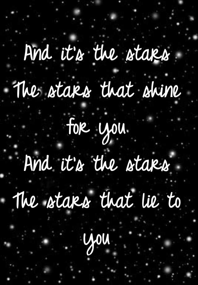 And it s the stars The stars that shine for you And it s the stars The stars  ... b4031b47edf