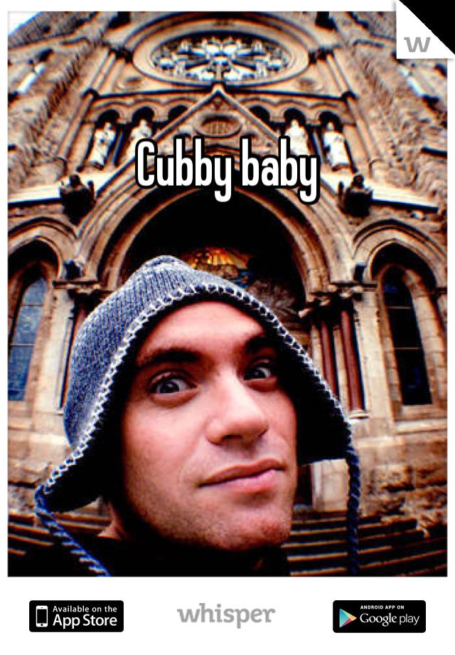 Cubby baby