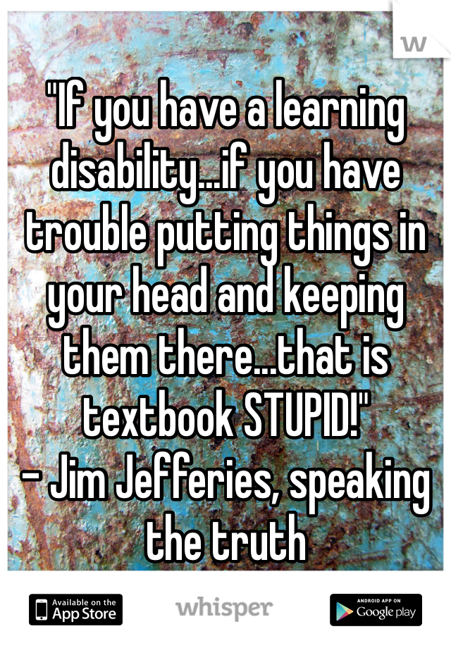 If you have a learning disability   if you have trouble
