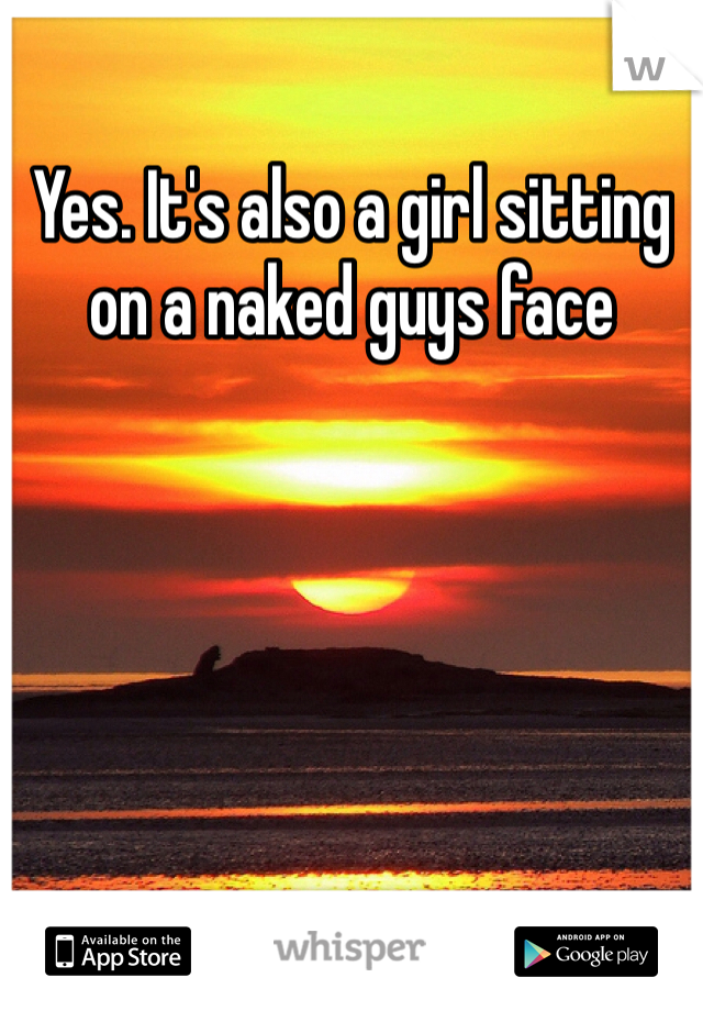why do guys like girls sitting on their face