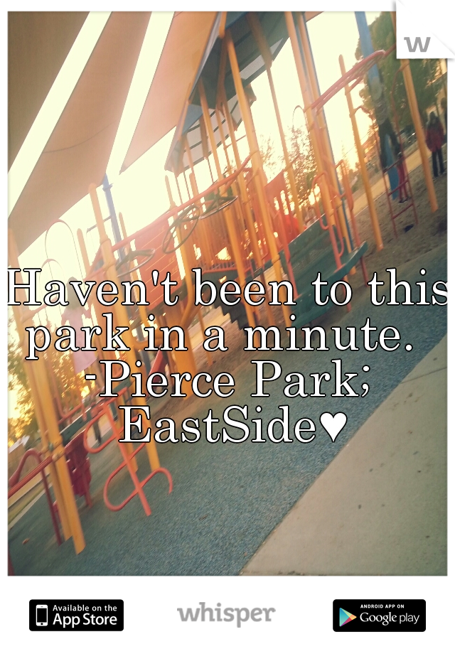 Haven't been to this park in a minute.   -Pierce Park; EastSide♥