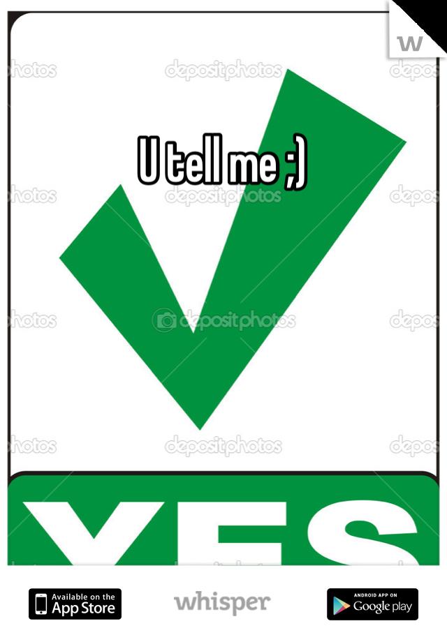 U tell me ;)