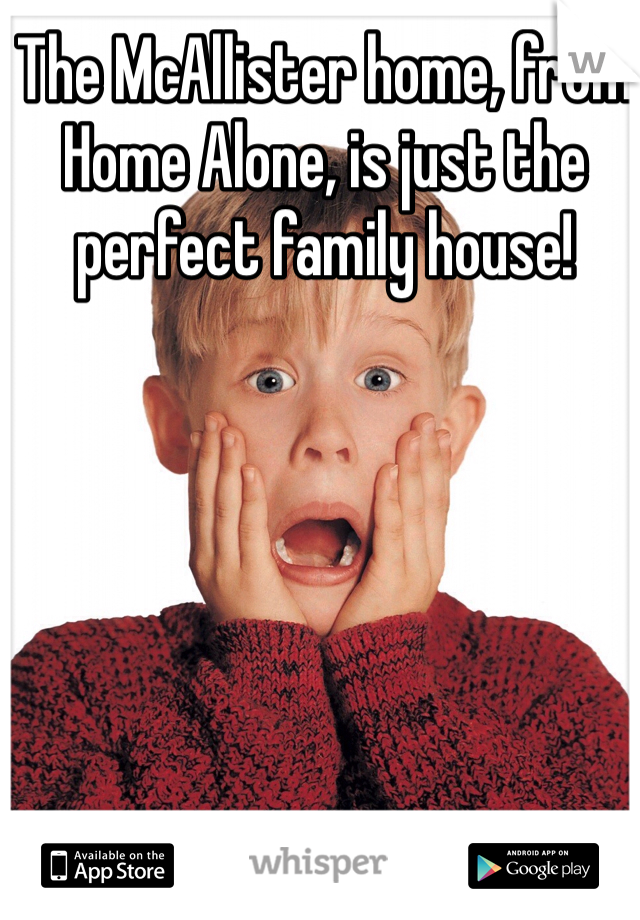 The McAllister home, from Home Alone, is just the perfect family house!