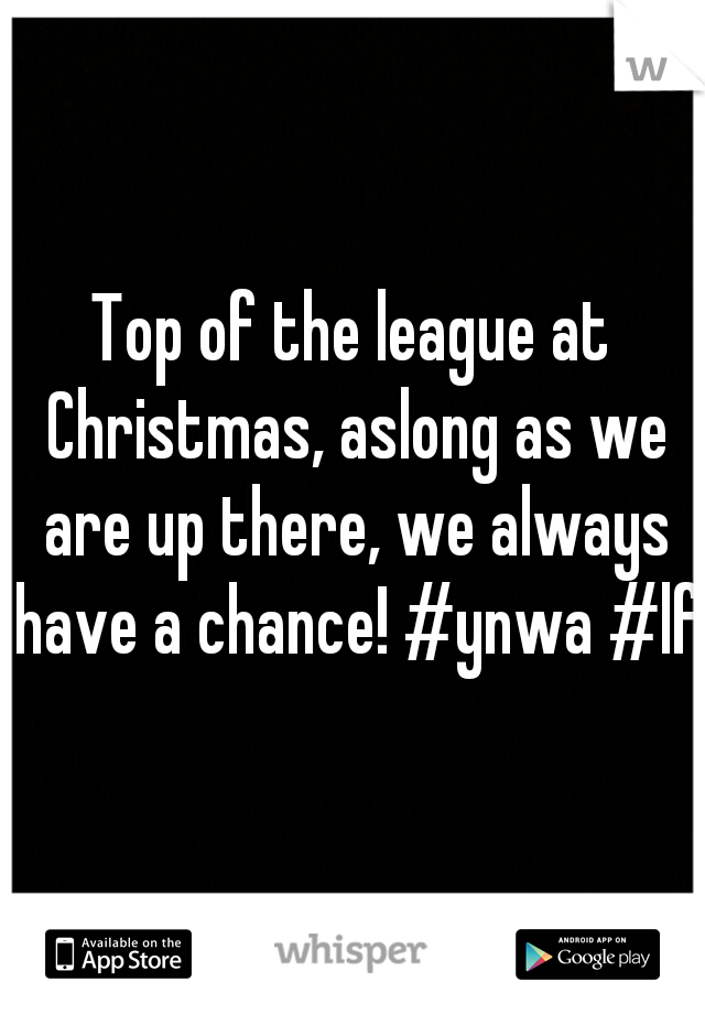 Top of the league at Christmas, aslong as we are up there, we always have a chance! #ynwa #lfc